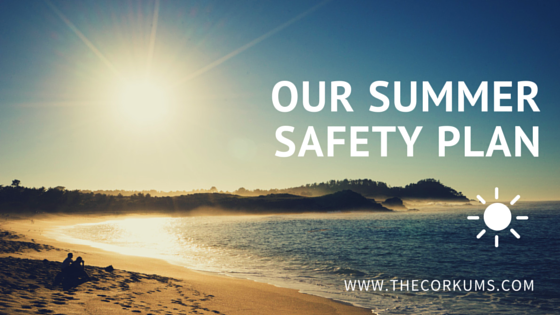 OUR SUMMER SAFETY PLAN