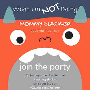 Mommy Slacker | December 2017